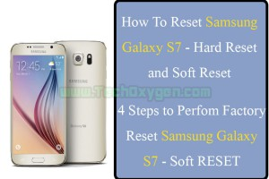 Reset Samsung Galaxy S7 - Hard Reset and Soft Reset