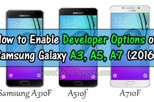 Enable developer options in samsung A5 2016, How to ROOT Samsung Galaxy A3, A5, A7 (2016)