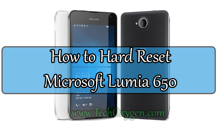 Microfost Lumia 650 Hard Reset, How to Hard Reset Microsoft Lumia 650 with Buttons