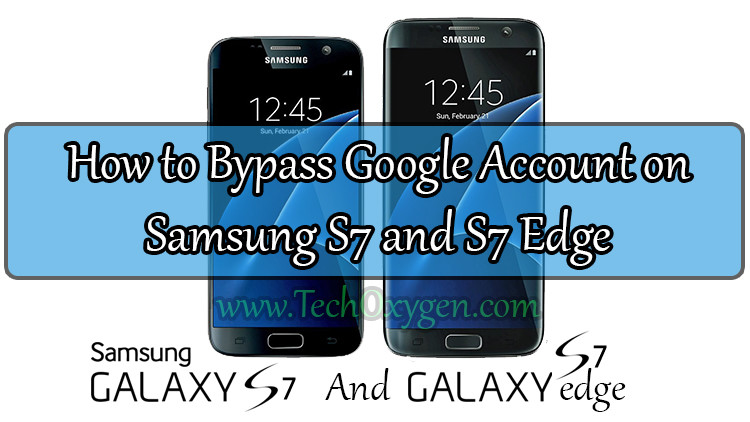 Bypass Google Account Samsung Galaxy S7, S7 Edge