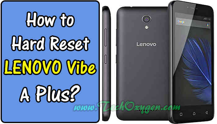 How to Hard Reset LENOVO Vibe A Plus?
