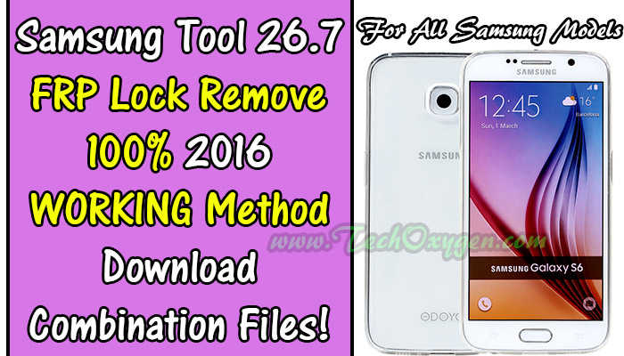 Samsung Tool 26.7 FRP Lock Reset - How to download Combination Files