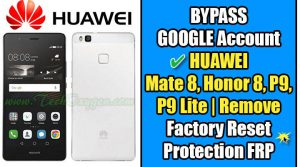 BYPASS GOOGLE Account HUAWEI P9 Lite, Honor 8, P9 Plus, Nexus 6P