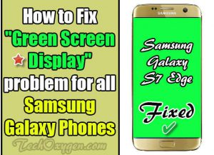 "How to Fix ""Green Screen Display"" Problem for all Samsung Galaxy Phone"