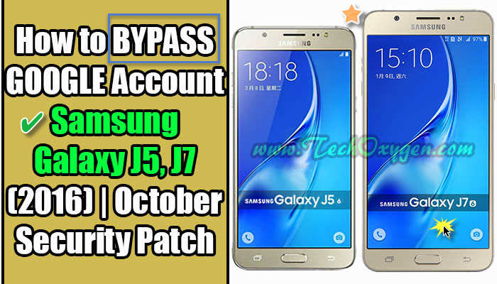 BYPASS GOOGLE Account Samsung Galaxy J510F, J710F 2016 For Free