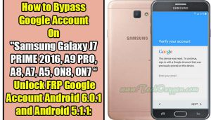 Bypass Google Account On Samsung A9 PRO, ON7, ON8, ON7 PRO, A8