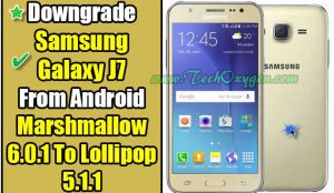 Downgrade Samsung Galaxy J7 From Android Marshmallow 6.0.1 Lollipop 5.1