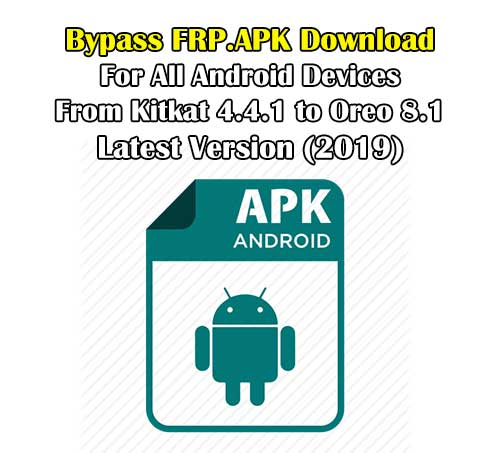 Bypass FRP apk Download Free 2019 For All Android Version