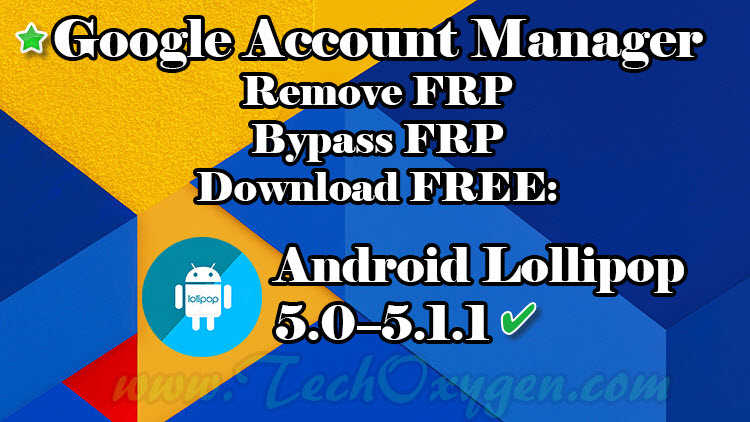 Google Account Manager APK for Android Lollipop 5.0.1, 5.0, 5.1.1
