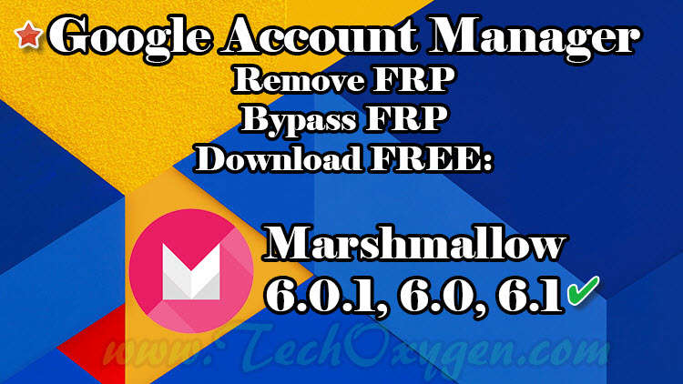 Google Account Manager APK for Android Marshmallow 6.0.1, 6.0, 6.1