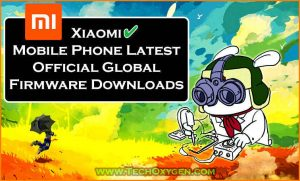 Mi Firmware Download, Xiaomi firmware download, latest version firmware for xiaomi phones, 2017