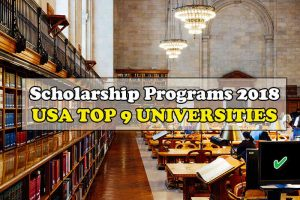 Scholarship Programs 2018 in the USA - TOP 9 UNIVERSITIES Details
