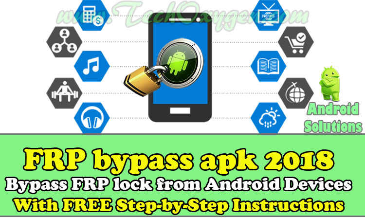 FRP Bypass APK 2018 Download Free for Android [WORKS 100%]
