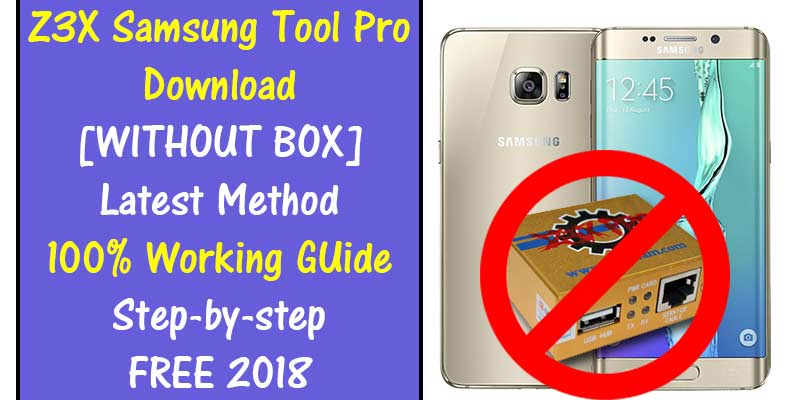 Z3X Samsung Tool Pro Download Without Box [WORKING METHOD]