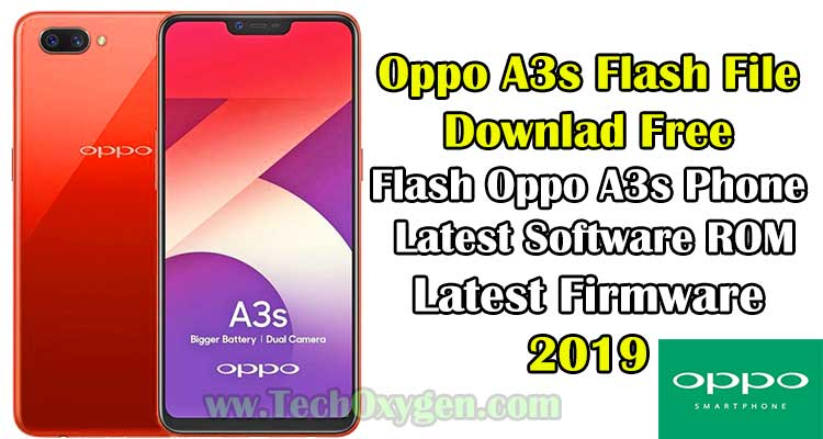 Oppo A3S Flash File Download FREE With Oppo Flash Tool 2019