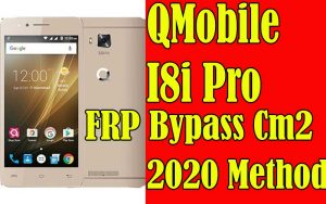 Qmobile I8i Pro FRP Bypass FRP Cm2 Software [100% WORKS]