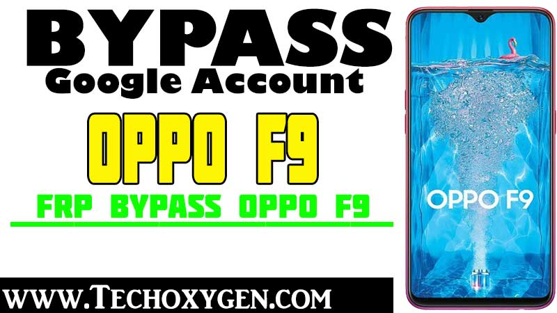 OPPO F9 FRP Bypass Complete Method To Remove Google Account