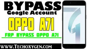 Oppo A71 FRP Bypass - MTK Unlock FRP Oppo CPH1717 Without Box