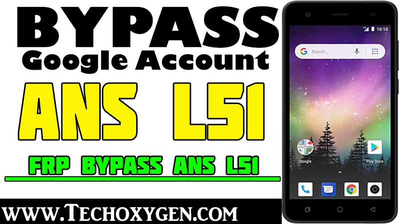 ANS L51 FRP bypass - Unlock Google Account ANS L51 Without PC 2020