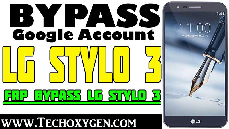 LG Stylo 3 FRP Bypass 2020 - Remove Google Account [100% Works]