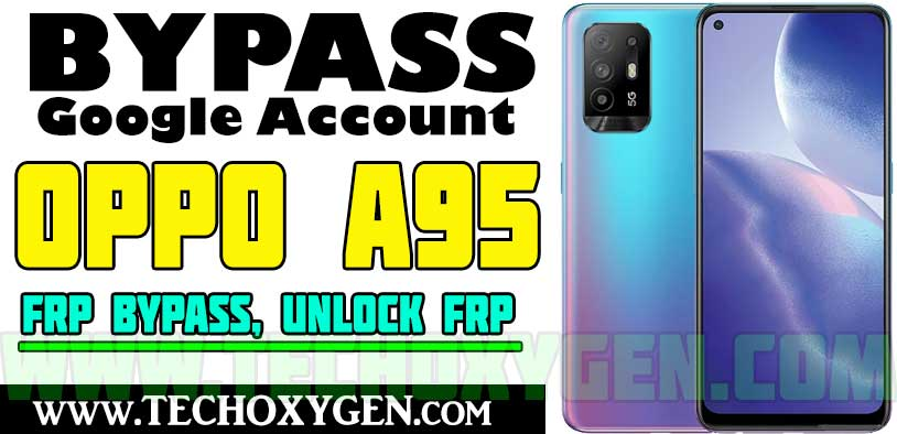 OPPO A95 FRP Bypass Without PC Android 11 [Latest Method 2021]