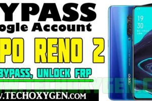 OPPO Reno 2 FRP Bypass Android 11 Without PC, SIM Card [Latest Version 2022]
